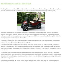 How to Get Your Custom E-Z-Go Golf Cart
