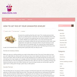 How To Get Rid of Your Unwanted Jewelry