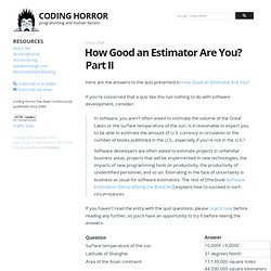 How Good an Estimator Are You? Part II