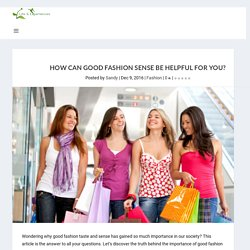 How Can Good Fashion Sense Be Helpful For You?