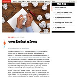 How to Get Good at Stress