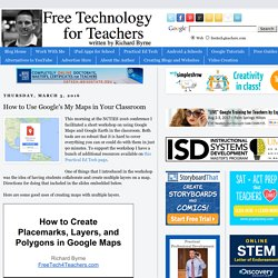How to Use Google's My Maps in Your Classroom