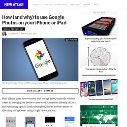 How (and why) to use Google Photos on your iPhone or iPad