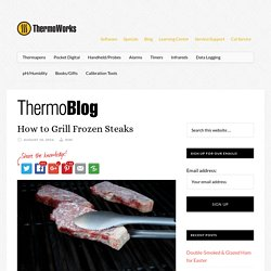 How to Grill Frozen Steaks