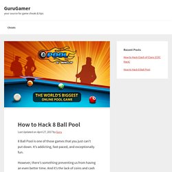 How to Hack 8 Ball Pool - 8 Ball Pool Hack 2017 Guide