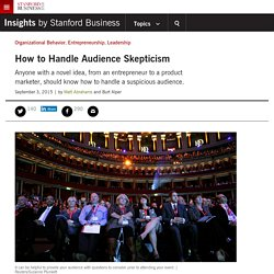 How to Handle Audience Skepticism