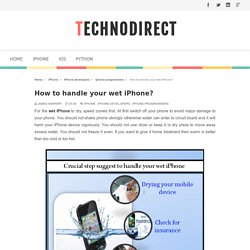 How to handle your wet iPhone? - TechnoDirect