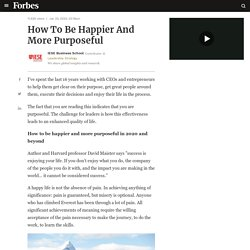 How To Be Happier And More Purposeful