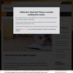 How Hard is the GMAT Exam?