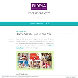 How To Win The Heart Of Your Wife – TheFildena.com