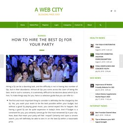 How to Hire the Best DJ for Your Party