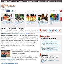 How I divorced Google