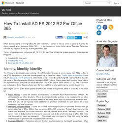 How To Install AD FS 2012 R2 For Office 365 – 250 Hello
