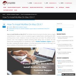 How To Install McAfee On Mac OS X- Steps