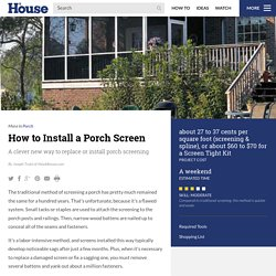 How to Install a Porch Screen