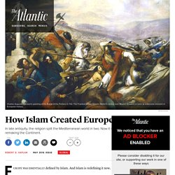 How Islam Created Europe