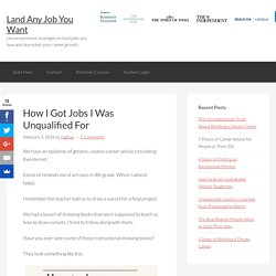 How I Got Jobs I Was Unqualified For - Land Any Job You Want