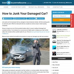 How to Junk Your Damaged Car? -