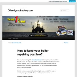 How to keep your boiler repairing cost low?