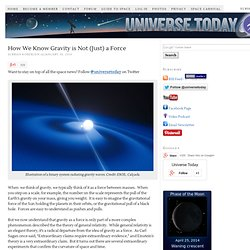 How We Know Gravity is Not (Just) a Force