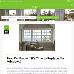 How to Know the Perfect Time of Window Replacement