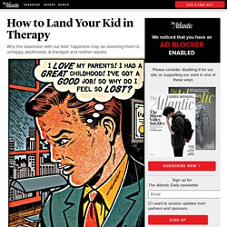 How to Land Your Kid in Therapy - Lori Gottlieb