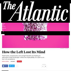 How the Left Lost Its Mind - The Atlantic