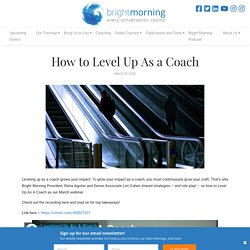 How to Level Up As a Coach - Bright Morning