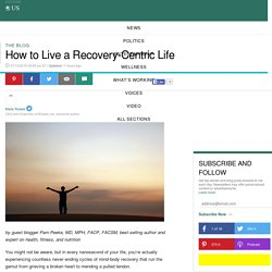 How to Live a Recovery-Centric Life