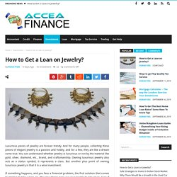 How to Get a Loan on Jewelry?