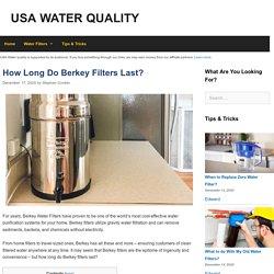 How Long Do Berkey Filters Last?