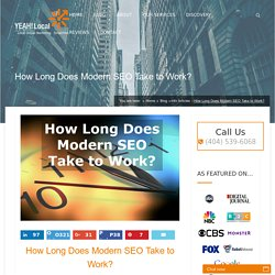 How Long Does Modern SEO Take to Work?
