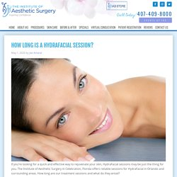 How Long Is a HydraFacial Session?
