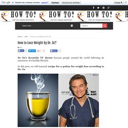 Tip on prescription: How to Lose Weight by Dr. Oz?