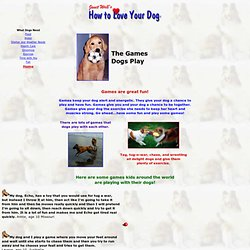 How To Love Your Dog - Games Dogs Play