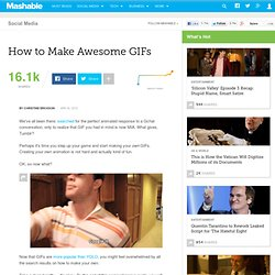 How to Make Awesome GIFs