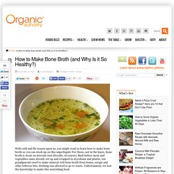 How to Make Bone Broth (and Why Is it So Healthy?)