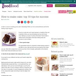 How To Make Cake: Top 10 Tips For Success
