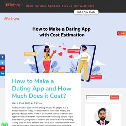 How to Make a Dating App and How Much Does it Cost?
