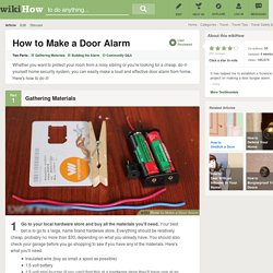 How to Make a Door Alarm: 14 Steps