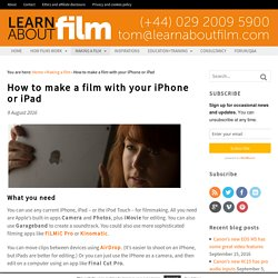 How to make a film with your iPhone or iPad