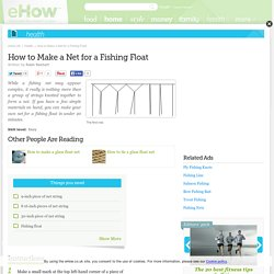 How to Make a Net for a Fishing Float