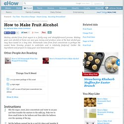 How to Make Fruit Alcohol
