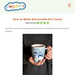 How to make homemade hot cocoa