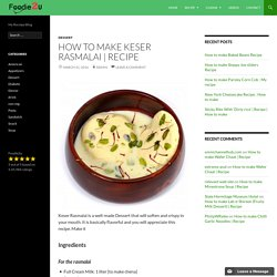 How to make Keser Rasmalai