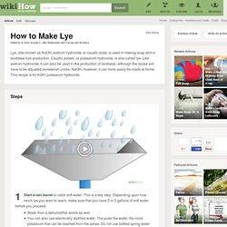 How to Make Lye: 13 Steps