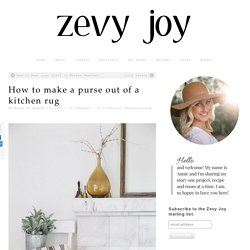 How to make a purse out of a kitchen rug - zevy joy