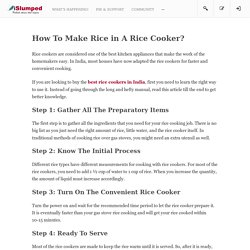 How To Make Rice in A Rice Cooker?