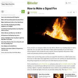 How to Make a Signal Fire