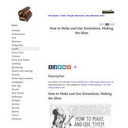 How to Make and Use Snowshoes. Making the Shoe